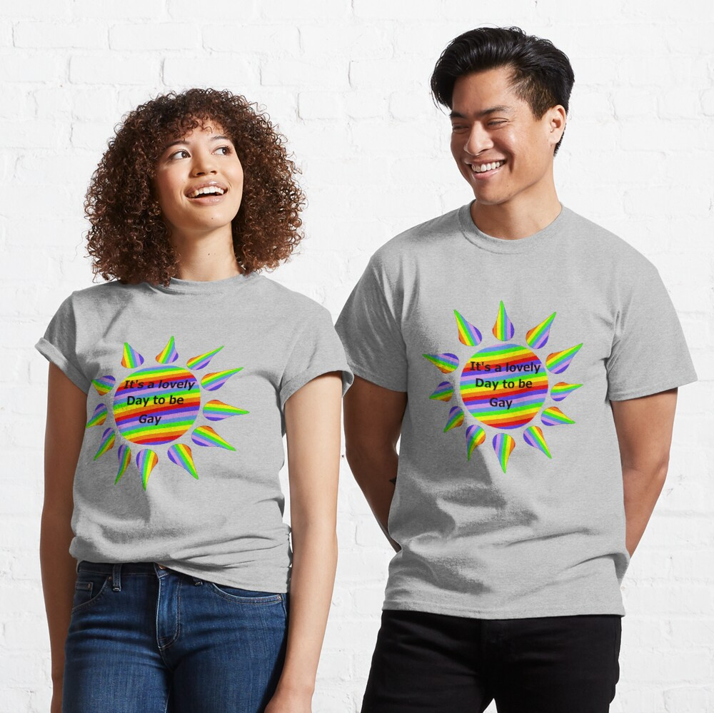 Copy of It's a lovely day to be gay in blue Classic T-Shirt