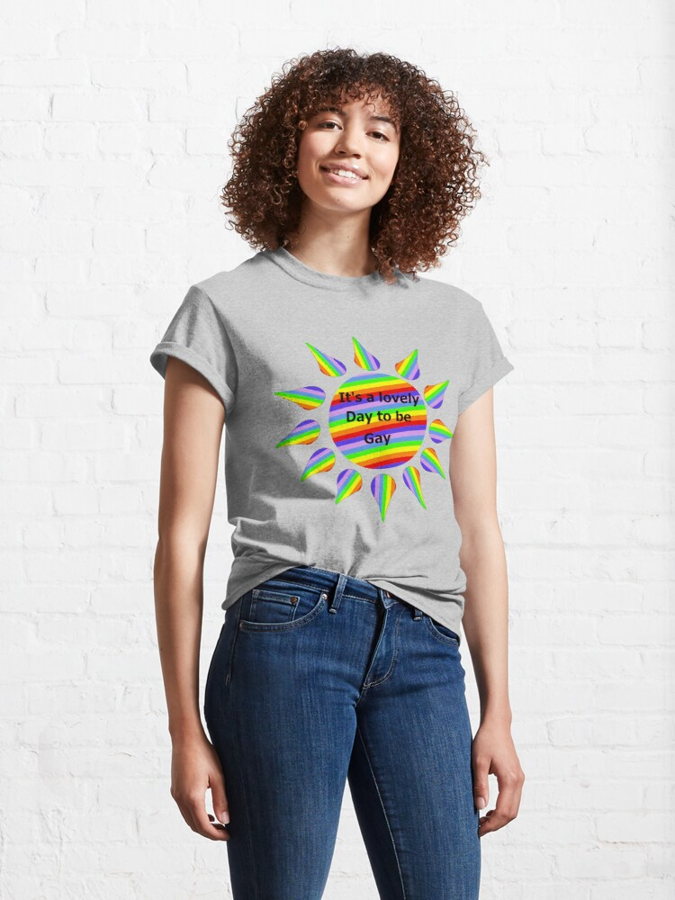 Alternate view of Copy of It's a lovely day to be gay in blue Classic T-Shirt
