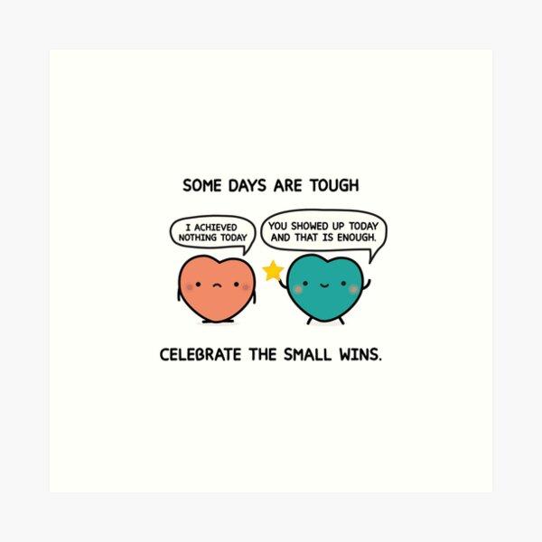 Celebrate the Small Wins Art Print