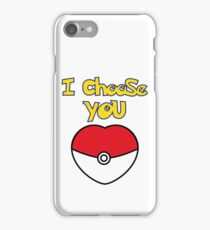 I CHOOSE YOU POKEMON  iPhone Case/Skin