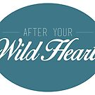 After Your Wild Heart - Teal by Haley Bengtson