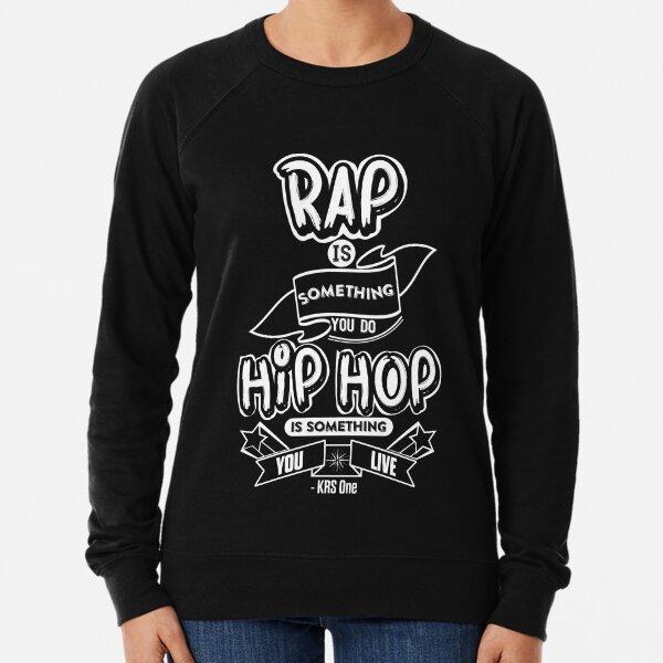 Hip Hop Is Something You Live Lightweight Sweatshirt