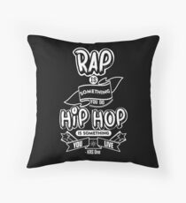 Hip Hop Is Something You Live Throw Pillow