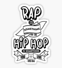 Hip Hop Is Something You Live Sticker