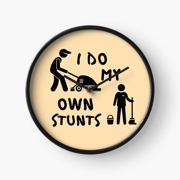 I Do My Own Stunts Funny Cleaning Lady Janitor Custodian Gifts Clock