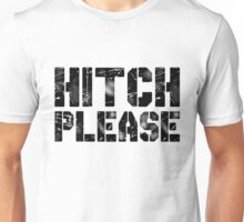 Hitch Please Unisex T-Shirt