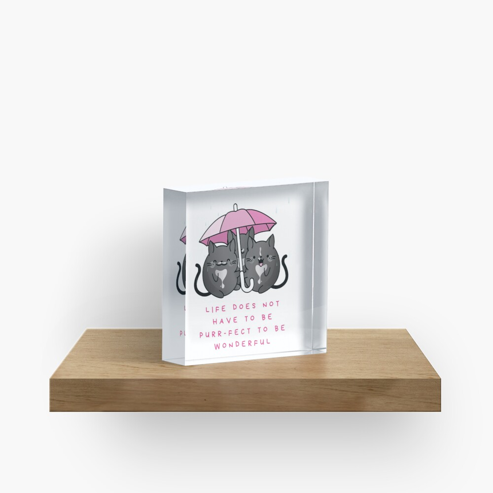 Life Does Not Have to be Purr-fect to Be Wonderful - Tuxedo Cats in Rain with Umbrella Acrylic Block