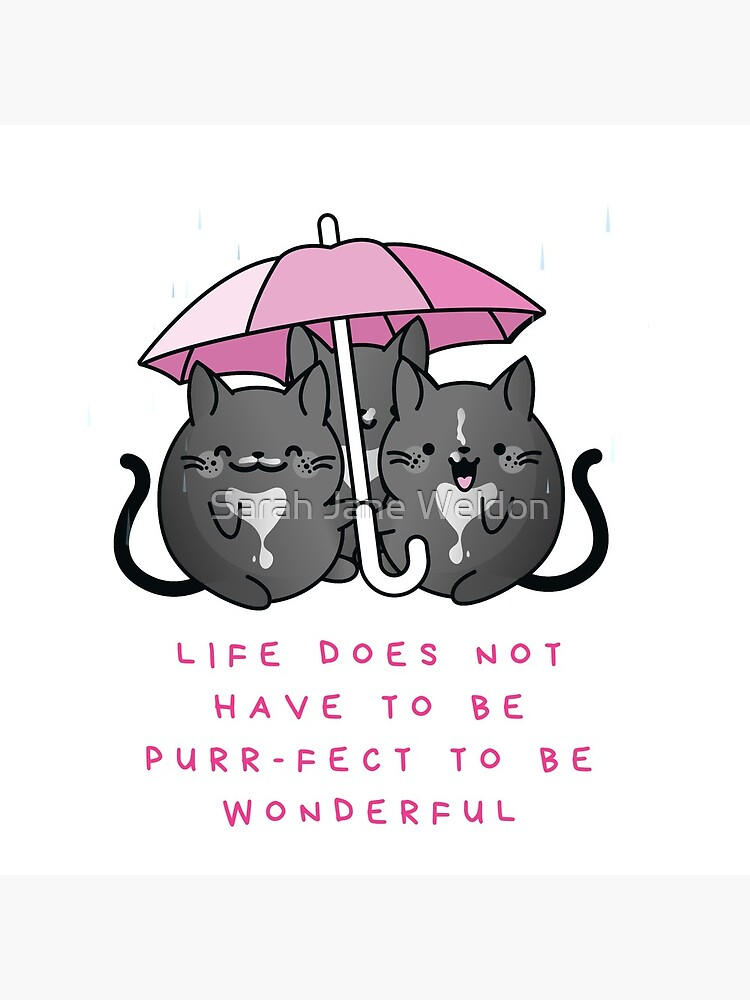 Life Does Not Have to be Purr-fect to Be Wonderful - Tuxedo Cats in Rain with Umbrella by SarahRowsSolo