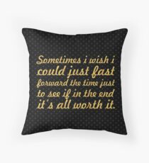 Some times i wish... Inspirational Quote Throw Pillow