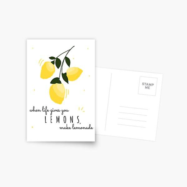 When Life Gives You Lemons Make Lemonade Print Postcard