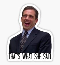 Michael Scott - The Original That's What She Said Sticker