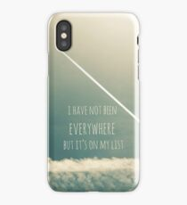 I have not been everywhere but it's on my list iPhone Case/Skin