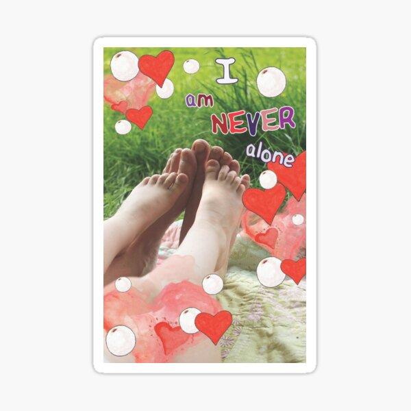 I am Never Alone Sticker