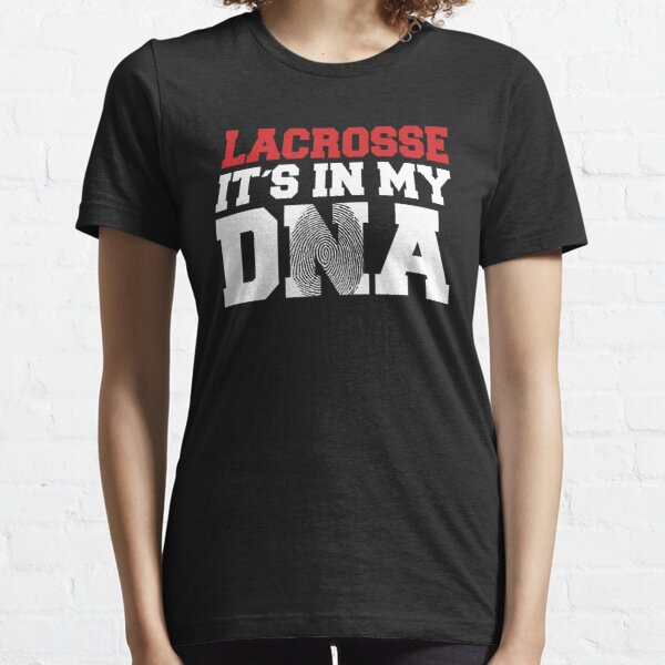 Lacrosse it's in my DNA Lacrosse Player Gift Essential T-Shirt