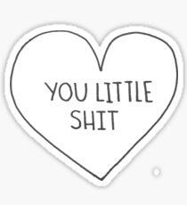 Du kleiner Scheißer Sticker