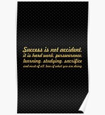 Success is not accident... Inspirational Quote Poster
