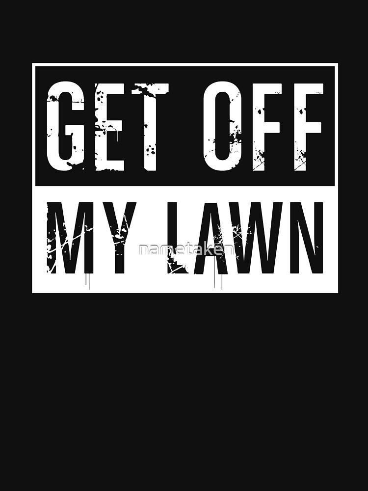 Get Off My Lawn by nametaken