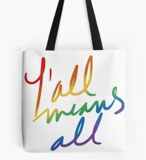 Y'All Means All Tote Bag