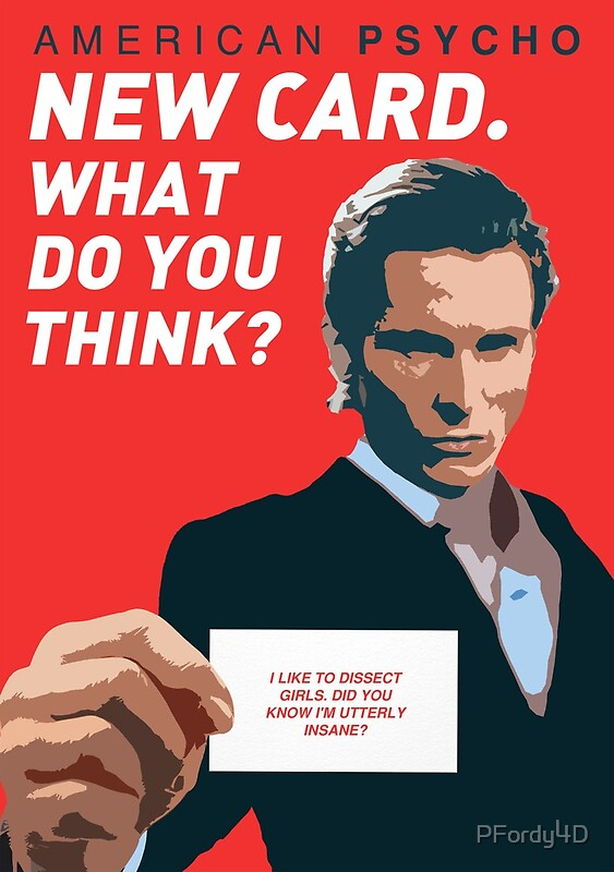 quotamerican psycho new card what do you thinkquot posters
