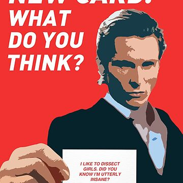 American Psycho - 'New Card. What do you think?' by PFordy4D