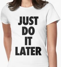 Nike - Just Do It Later Women's Fitted T-Shirt