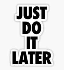 Nike - Just Do It Later Sticker