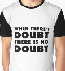 Random Funny When There's Doubt Cool Quote Graphic T-Shirt