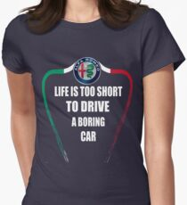 Life is too short to drive a boring car - Alfa TriColore Women's Fitted T-Shirt