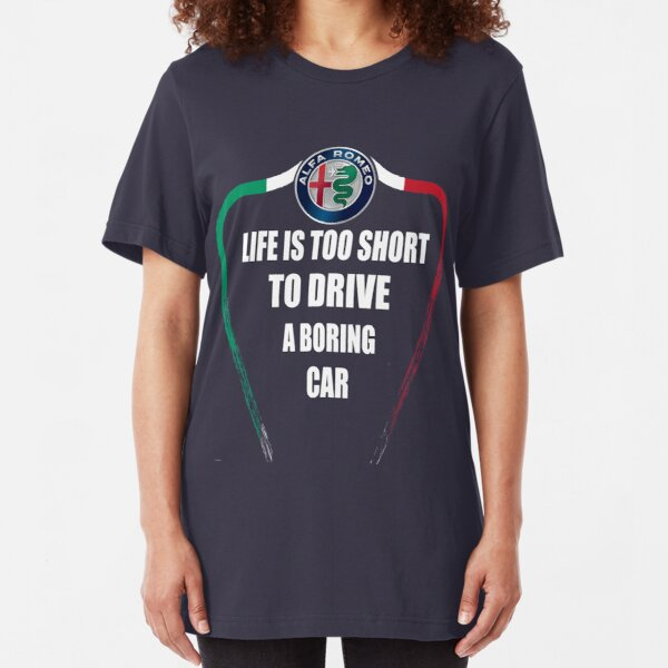 Life is too short to drive a boring car - Alfa TriColore Slim Fit T-Shirt