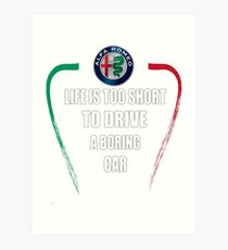 Life is too short to drive a boring car - Alfa TriColore Art Print