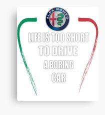 Life is too short to drive a boring car - Alfa TriColore Metal Print