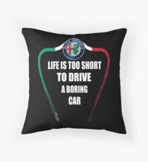 Life is too short to drive a boring car - Alfa TriColore Throw Pillow
