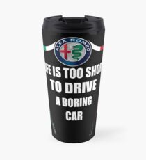 Life is too short to drive a boring car - Alfa TriColore Travel Mug