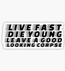 Live Fast Die YOung Quote Rock n Roll Music Drugs Sex Sticker