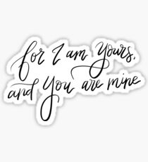 For I am Yours, and You are mine Sticker