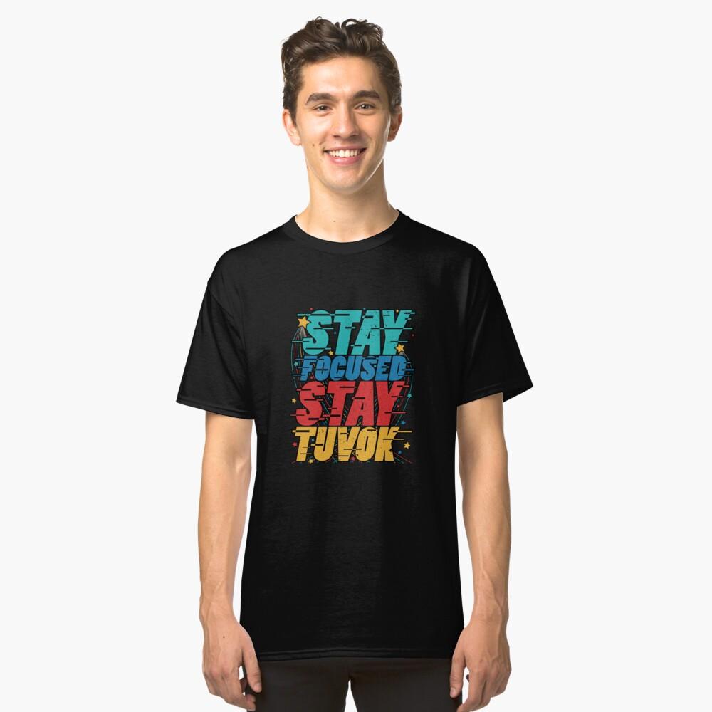 Bleiben Sie konzentriert Bleiben Sie Tuvok Classic T-Shirt