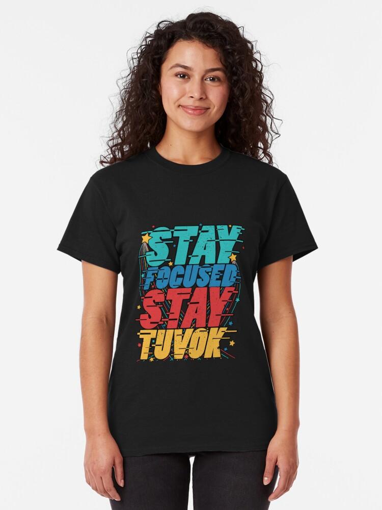 Alternative Ansicht von Bleiben Sie konzentriert Bleiben Sie Tuvok Classic T-Shirt