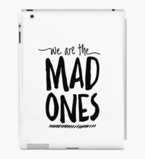 We Are The Mad Ones iPad-Hülle & Klebefolie
