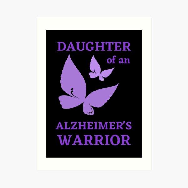 Daughter of an Alzheimer's Warrior Art Print