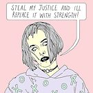 Steal My Justice by megandoods