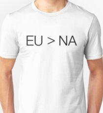 EU > NA  a normal twitch meme! Unisex T-Shirt