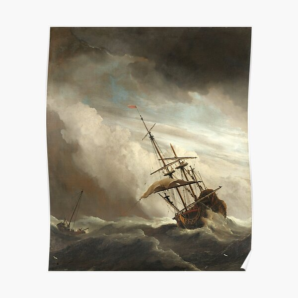 Ship on the High Seas Caught by a Squall by Willem van de Velde Poster