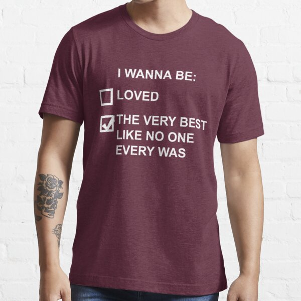 I wanna be the very best (white text) Essential T-Shirt