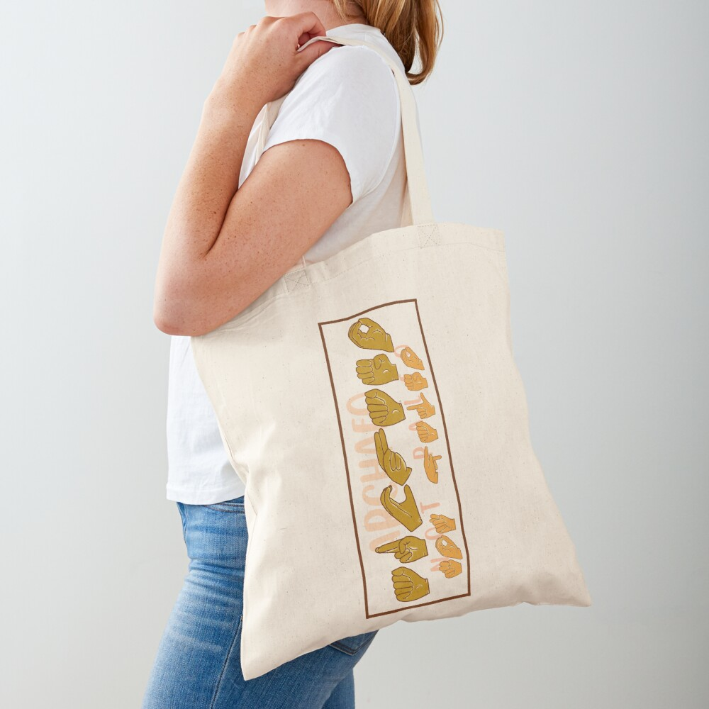 """""""Archaeo Not Paleo"""" in American Sign Language (ASL) Tote Bag"""