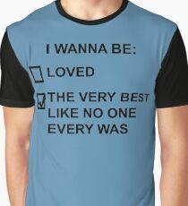 I wanna be (black text) Graphic T-Shirt