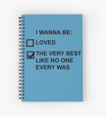 I wanna be (black text) Spiral Notebook