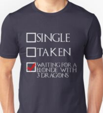 Waiting for a blonde with 3 dragons (white text + tick) T-Shirt