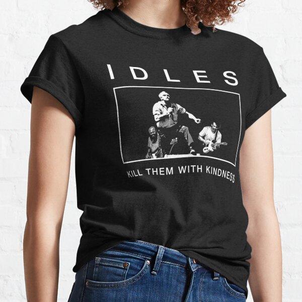 Los ociosos los matan con amabilidad Camiseta clásica