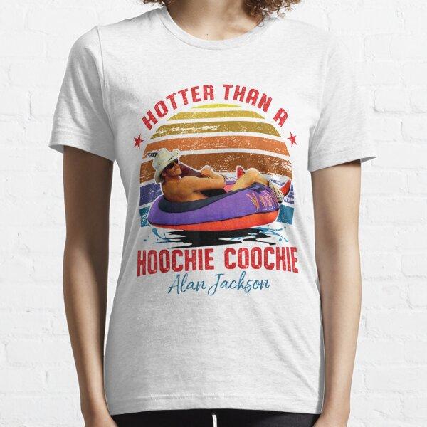 Hotter Than A Hoochie Coochie  Essential T-Shirt