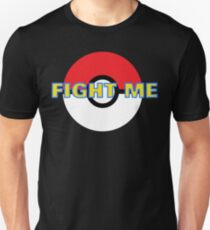 Pokemon Fight Me Unisex T-Shirt